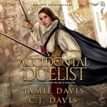 Accidental Duelist by  C.J. Davis audiobook
