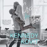 Crazy for You by  Kennedy Kovit audiobook