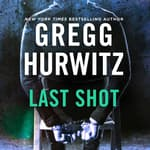 Last Shot by  Gregg Hurwitz audiobook