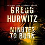 Minutes to Burn by  Gregg Hurwitz audiobook