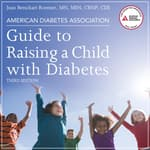 American Diabetes Association Guide to Raising a Child with Diabetes, Third Edition by  Jean Betschart Roemer, MN, MSN, CRNP, CDE audiobook