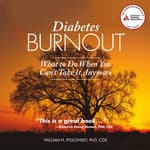 Diabetes Burnout by  William H. Polonsky, PhD, CDE audiobook