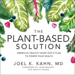 The Plant-Based Solution by  Joel K. Kahn MD audiobook