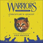 Warriors Super Edition: Firestar's Quest by  Erin Hunter audiobook