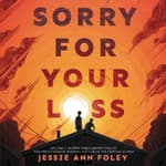 Sorry for Your Loss by  Jessie Ann Foley audiobook