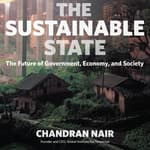 The Sustainable State by  Chandran Nair audiobook