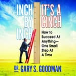 Inch by Inch It's a Cinch by  Dr. Gary S. Goodman audiobook
