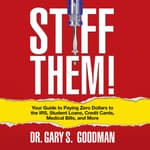 Stiff Them! by  Dr. Gary S. Goodman audiobook