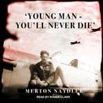 'Young Man - You'll Never Die' by  Merton Naydler audiobook