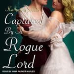 Captured By a Rogue Lord by  Katharine Ashe audiobook