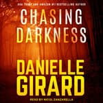 Chasing Darkness by  Danielle Girard audiobook
