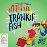 Frankie Fish and the Viking Fiasco by  Peter Helliar audiobook