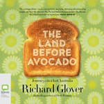 The Land before Avocado by  Richard Glover audiobook