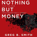 Nothing but Money by  Greg B. Smith audiobook