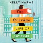 The Overdue Life of Amy Byler by  Kelly Harms audiobook