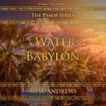 By the Waters of Babylon by  Mesu Andrews audiobook
