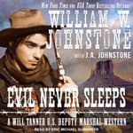 Evil Never Sleeps by  William W. Johnstone audiobook