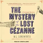 The Mystery of the Lost Cezanne by  M. L. Longworth audiobook
