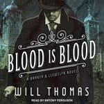 Blood Is Blood by  Will Thomas audiobook