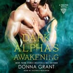 Dark Alpha's Awakening by  Donna Grant audiobook