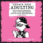 Unf*ck Your Adulting by  Faith G. Harper PhD, LPC-S, ACS, ACN audiobook