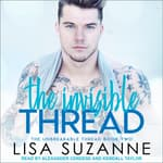 The Invisible Thread by  Lisa Suzanne audiobook