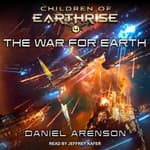 The War for Earth by  Daniel Arenson audiobook
