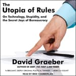 The Utopia of Rules by  David Graeber audiobook