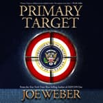 Primary Target by  Joe Weber audiobook