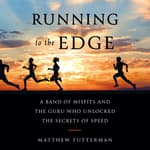 Running to the Edge by  Matthew Futterman audiobook