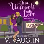 From Werewolf With Love by  V. Vaughn audiobook
