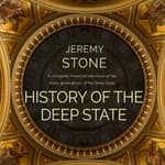 History of the Deep State by  Jeremy Stone audiobook