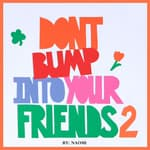 Don't Bump Into Your Friends 2 by  Naomi audiobook