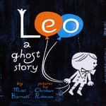 Leo: A Ghost Story by  Mac Barnett audiobook