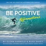 Be Positive Affirmations by  Glenn Harrold audiobook