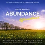 Create Wealth & Abundance Affirmations by  Glenn Harrold audiobook