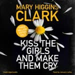 Kiss the Girls and Make Them Cry by  Mary Higgins Clark audiobook