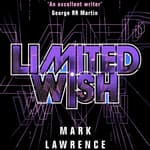 Limited Wish by  Mark Lawrence audiobook