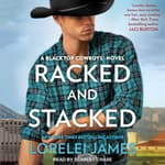 Racked and Stacked by  Lorelei James audiobook