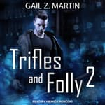 Trifles and Folly 2 by  Gail Z. Martin audiobook