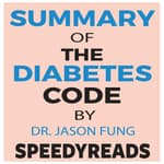 Summary of The Diabetes Code by  SpeedyReads audiobook