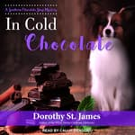 In Cold Chocolate by  Dorothy St. James audiobook