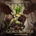The Gorgon Bride by  Galen Surlak-Ramsey audiobook