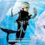 Sea Spell by  Jennifer Donnelly audiobook