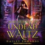 How to Dance an Undead Waltz by  Hailey Edwards audiobook