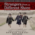 Strangers from a Different Shore by  Ronald Takaki audiobook