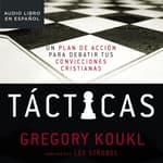 Tácticas by  Gregory Koukl audiobook