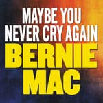 Maybe You Never Cry Again by  Bernie Mac audiobook