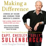 Making a Difference by  Chesley B. Sullenberger III audiobook