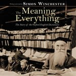 The Meaning of Everything by  Simon Winchester audiobook